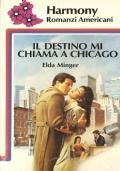 Il destino chiama a Chicago (Harmony romanzi americani 38)
