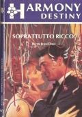 Soprattutto ricco (Harmony Destiny n. 667) ROMANZI ROSA – RUTH JEAN DALE (OMAGGIO)