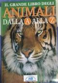 Il grande libro degli animali dalla A alla Z