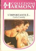 L'importante è... (Harmony n. 1288) ROMANZI ROSA – CARLA CASSIDY (IN OMAGGIO CON L'ACQUISTO DI UN ALTRO VOLUME)