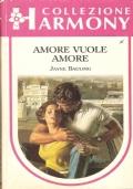 Amore vuole amore (Harmony  n. 460) ROMANZI ROSA – JAYNE BAULING
