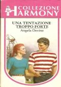 Una tentazione troppo forte (Harmony  n. 1249) ROMANZI ROSA – ANGELA DEVINE (OMAGGIO)