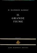 IL GRANDE FIUME - M. MASTERSON McNEILLY - La Piramide 4 - Aldo Martello editore - BA106-