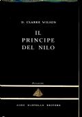 IL PRINCIPE DEL NILO - D. CLARKE WILSON - La Piramide 8 - Aldo Martello editore - BA106-