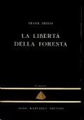 LA LIBERTà DELLA FORESTA - FRANK THIESS - La Piramide 36 - Aldo Martello editore - BA106-