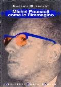 Michel  Foucault come io l'immagino