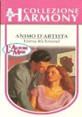 Animo d'artista (Harmony  n. 1159) ROMANZI ROSA – EMMA RICHMOND