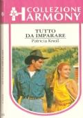 Tutto da imparare (Harmony  n. 1175) ROMANZI ROSA – PATRICIA KNOLL