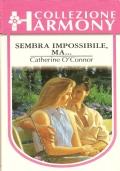 Sembra impossibile ma.. (Harmony n. 1185) ROMANZI ROSA – CATHERINE O'CONNOR