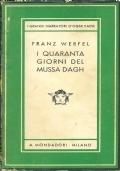 I QUARANTA GIORNI DEL MUSSA DAGH. [ Unica traduzione autorizzata dal tedesco ''Die vierzige Tage des Mussa Dagh'' di Cristina Baseggio - DUE VOLUMI INDIVISIBILI Collana 'MEDUSA': 2^ edizione 1936 ].