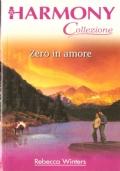Zero in amore (Harmony Pack) ROMANZI ROSA – REBECCA WINTERS