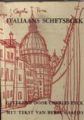 ITALIAANS SCHETSBOEK. GETEKEND DOOR CHARLES EYCK MET TEKST VAN BERTUS AAFJES