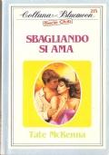 Sbagliando si ama (Bluemoon Serie Club n. 215) ROMANZI ROSA – TATE MCKENNA