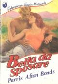 Bella da sposare (Bluemoon Magic Moment n. 78) ROMANZI ROSA – PARRIS AFTON BONDS