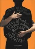 Dingo Dingo. Tre amici e la prodigiosa macchina della tenerezza