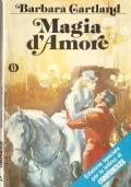Magia d'amore (ROMANZI ROSA STORICI – BARBARA CARTLAND)