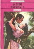 Un cuore innamorato (Rosa n. 6) ROMANZI ROSA STORICI – NATIA PRIVITELLO (OMAGGIO)