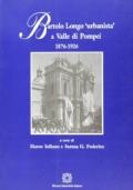 Bartolo Longo urbanista a Valle di Pompei 1876-1926.