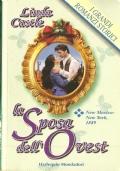 La sposa dell'ovest (I grandi romanzi storici n. 228) ROMANZI ROSA STORICI – LINDA CASTLE