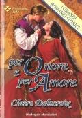 Per onore e per amore (I grandi romanzi storici n. 206) ROMANZI ROSA STORICI – CLAIRE DALACROIX