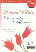Un mondo di differenza (ROMANZI ROSA – LEONA BLAIR)