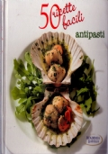 50 ricette facili ANTIPASTI