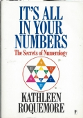 IT'S ALL IN YOUR NUMBERS – The Secrets of Numerology