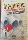 UNDER CONSTRUCTION (English for the building industry, surveying and the environment)