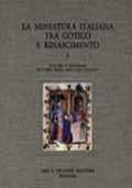 LA MINIATURA ITALIANA TRA GOTICO E RINASCIMENTO. ATTI DEL II CONGRESSO DI STORIA DELLA MINIATURA ITALIANA