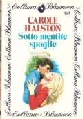 Sotto mentite spoglie (Bluemoon n. 168) ROMANZI ROSA – CAROLE HALSTON