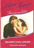 Tradita dall'amore (Blue Tango Sensualità n. 43)