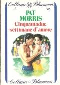 Cinquantadue settimane d'amore (Bluemoon n. 375) ROMANZI ROSA – PAT MORRIS