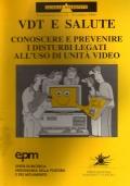 VDT e salute - conoscere e prevenire i disturbi legati all'uso di unità video