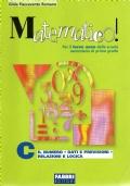 Matematico! c - il numero, dati e previsioni, relazioni e logica