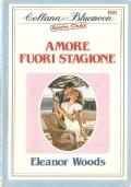 Amore fuori stagione (Bluemoon Serie Club n. 199) ROMANZI ROSA – ELEANOR WOODS
