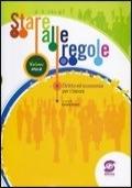 STARE ALLE REGOLE - Diritto ed economia per bienni 1