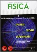 FISICA - 3 elettromagnetismo, percorsi di fisica del XX secolo