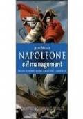 Napoleone e il management - Lezioni di pianificazione, esecuzione e leadership