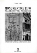 Monumento e tipo nell'architettura neoclassica. L'opera di Pietro Valente nella cultura napoletana dell'800