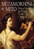 Metamorfosi del mito. Pittura barocca tra Napoli Genova e Venezia