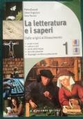 La letteratura e i saperi - Dalle origini al Rinascimento - volume 1