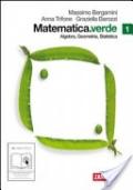 Matematica.verde. Algebra. Geometria. Statistica. Con espansione online. Per le Scuole superiori vol.1