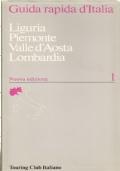 GUIDA RAPIDA D'ITALIA: LIGURIA, PIEMONTE, VALLE D'AOSTA, LOMBARDIA