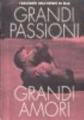 Grandi passioni grandi amori