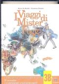 I viaggi di Mister Fogg 3 tomo A + tomo B Il mondo: geografia generale +i continenti extraeuropei