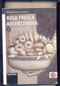Rosa fresca aulentissima, vol. 1 : dalle origini a Boccaccio. Con aggiornamentiscaricabili.