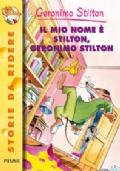 Il mio nome è Stilton Geronimo Stilton