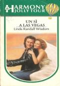 Un sì a Las Vegas (Harmony Jolly Tour n. 222) ROMANZI ROSA – LINDA RANDALL WISDOM