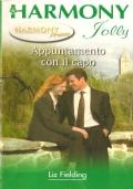 Appuntamento con il capo (Harmony Jolly HPRM 3A) ROMANZI ROSA – LIZ FIELDING
