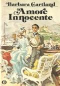 Amore innocente (ROMANZI ROSA STORICI – NARRATIVA INGLESE – BARBARA CARTLAND)